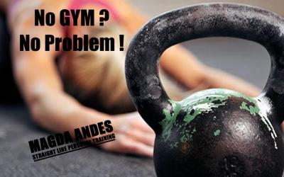 No Gym?